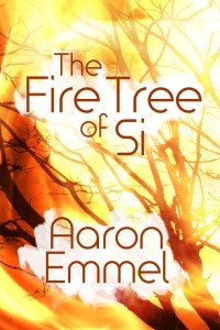 cover-fire-tree-of-si-aaron-emmel